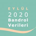2020 Eylül Bandrol Verileri