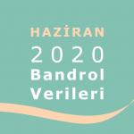 2020 Haziran Ayı Bandrol Verileri