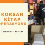 İstanbul Avcılar'da korsan kitap operasyonu!